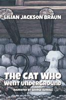 The Cat Who Went Underground