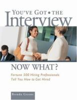 You've Got the Interview, Now What?