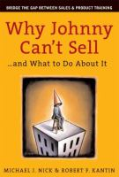 Why Johnny Can't Sell... and What to Do About It