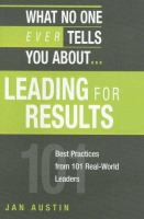 What No One Ever Tells You About-- Leading for Results