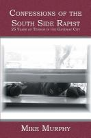 Confessions of the South Side Rapist
