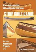 Strip built canoe : how to build a beautiful, lightweight cedar strip canoe