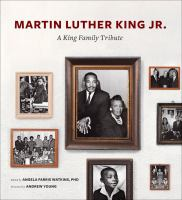 Martin Luther King, Jr. : a King family tribute