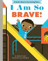 Cover of I Am So Brave!
