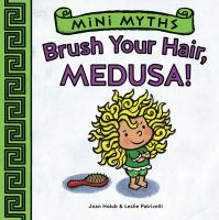 Brush your Hair, Medusa!