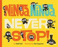 Ninja, Ninja, Never Stop