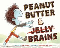 Peanut Butter and Jelly Brains