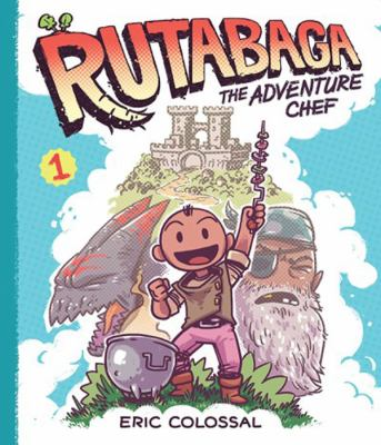 Cover image for Rutabaga, the Adventure Chef, [vol.] 01