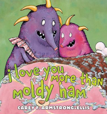 Cover image for I Love You More Than Moldy Ham