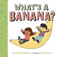 What's A Banana?