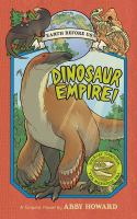 EARTH BEFORE US : DINOSAUR EMPIRE! [GRAPHIC]