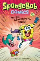 SpongeBob comics. #2, Aquatic adventurers unite!