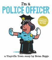 I'm A Police Officer (A Tinyville Town Book) *