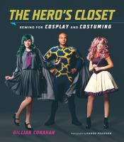 Cover for The Hero's Closet: Sewing for Cosplay and Costuming by Gillian Conahan.