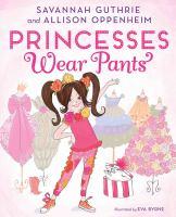 Princesses Wear Pants