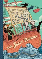 Jolly Regina (the Unintentional Adventures of the Bland Sisters Book 1).