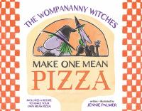 The Wompananny Witches Make One Mean Pizza