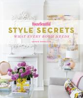 Style secrets : what every room needs