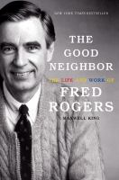 Cover of The Good Neighbor: The Lif