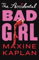 The Accidental Bad Girl