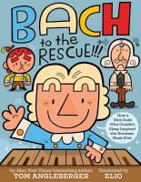 Bach to the Rescue!!!!!
