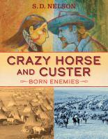 Crazy Horse And Custer: Born Enemies