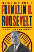Franklin D. Roosevelt: The Making of America