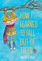 How I Learned to Fall Out of Trees.