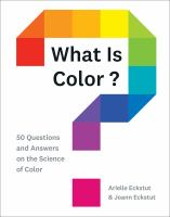 What is color?: 50 questions and answers on the science of color
