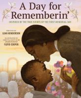 A day for rememberin%27 : inspired by the true events of the first Memorial Day40 unnumbered pages : illustrations (chiefly color) ; 29 cm