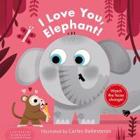 I Love You, Elephant!