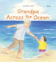 Grandpa across the ocean1 volume (unpaged) : color illustrations ; 26 cm