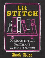 Lit stitch : 25 cross-stitch patterns for book lovers