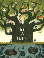 Be A Tree!