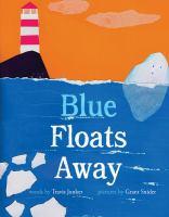 Blue floats away1 volume (unpaged) : color illustrations ; 29 cm