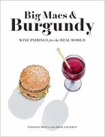 Big Macs & burgundy : wine pairings for the real world