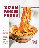 Xi%27an Famous Foods : the cuisine of Western China, from New York%27s favorite noodle shop303 pages : color illustrations ; 26 cm