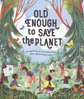 Image: Old Enough to Save the Planet