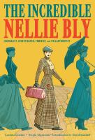 The Incredible Nellie Bly