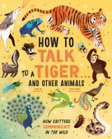 How to Talk to A Tiger ... and Other Animals