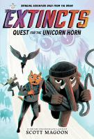 EXTINCTS: QUEST FOR THE UNICORN HORN (THE EXTINCTS #1)