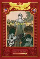 Nathan Hale's Hazardous Tales 1 : One Dead Spy