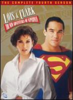 Lois & Clark, the new adventures of Superman. [The complete fourth season]