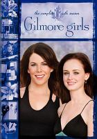 Gilmore Girls, the Complete Sixth Season