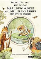 The Tale of Mrs. Tiggy-Winkle and Mr. Jeremy Fisher and Other Stories