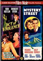 Act of Violence ; Mystery Street