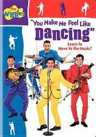 The Wiggles, You Make Me Feel Like Dancing