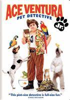 Ace Ventura Jr., Pet Detective