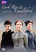 Lark Rise to Candleford. The Complete Season Three