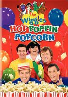 The Wiggles. Hot Poppin' Popcorn